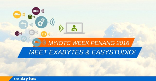 MYIOTC week penang 2016 - Meet Exabytes & EasyStudio