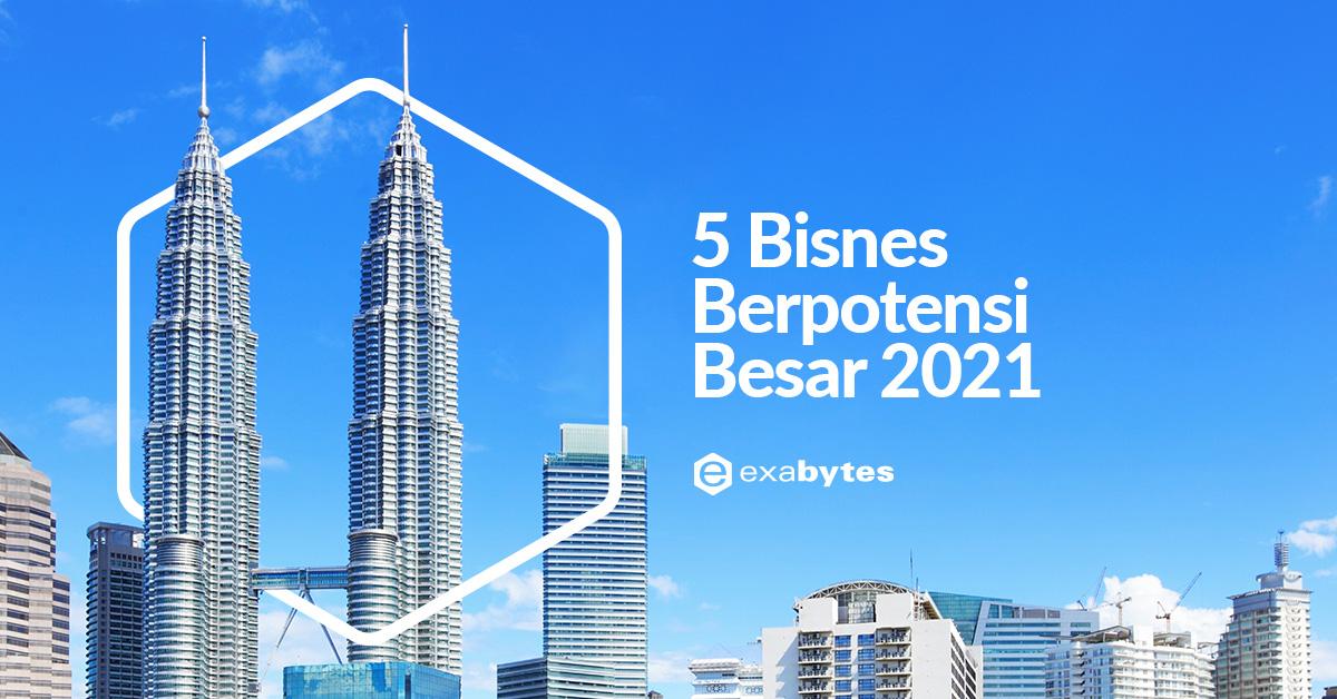 Blog Bahasa Melayu-5 bisnes berpotensi besar 2021