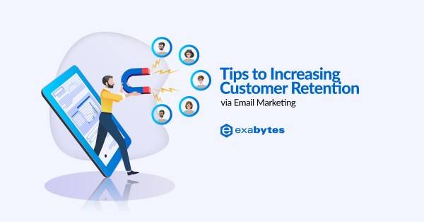 Tips to Increasing Customer Retention via Email Marketing