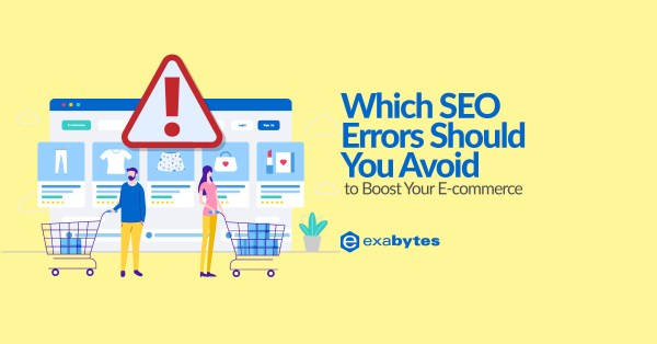 Which SEO Errors Should You Avoid to Boost Your E-commerce?