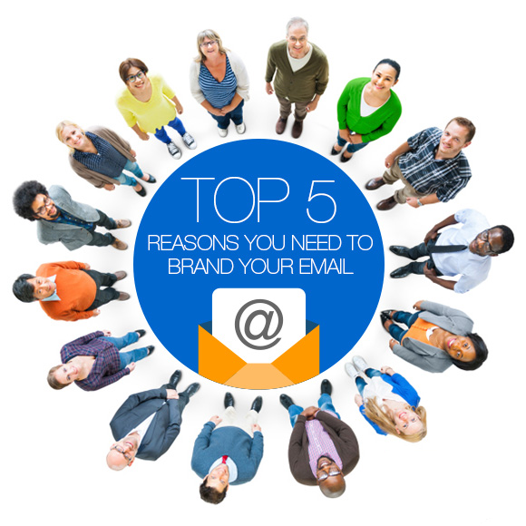 TOP 5 Reasons You Need to Brand Your Email address