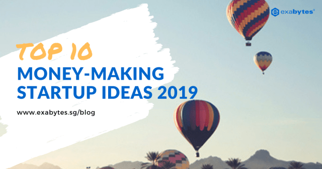 top 10 money making startup ideas 2019