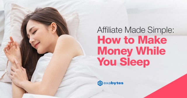 Affiliate Made Simple - How to Make Money While You Sleep