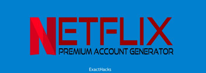 Netflix Premium Account Generator 2020