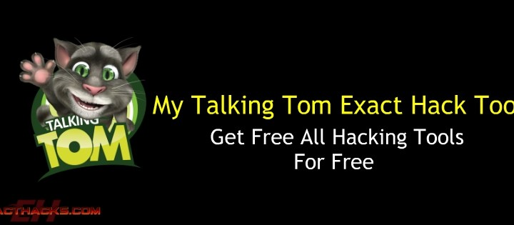 My Talking Tom Exact Hack Tool