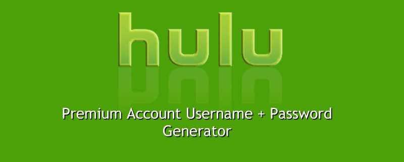 Username Hulu Premium Account + password Generator