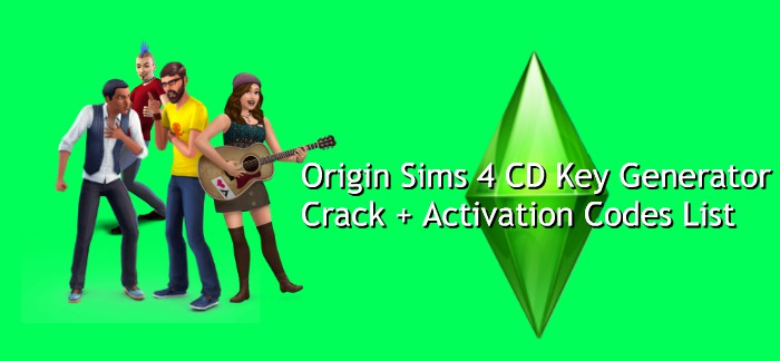 Origin Sims 4 CD Key Generator – Crack + Activation Codes List