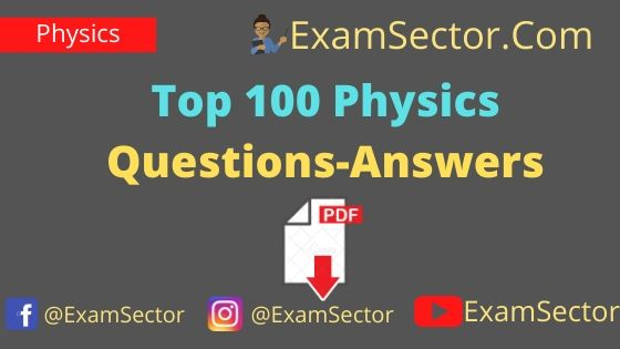 Top 100 Physics Questions-Answers PDF in Hindi