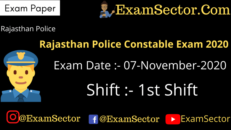Rajasthan Police Constable Exam – 07 Nov 2020 1st Shift
