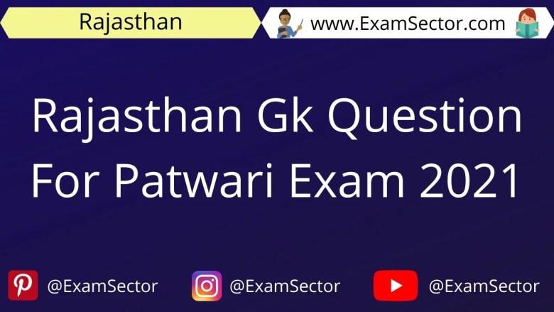 Rajasthan Gk Question For Patwari Exam 2021