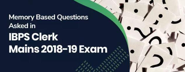 IBPS Clerk Mains Memory Based Questions 2018-19 PDF_www.examstocks.com