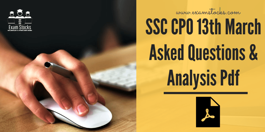 SSC CPO 13th March Asked Questions & Analysis Pdf