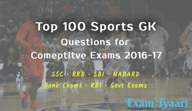 TOP 100 GK (SPORTS) Questions for Competitive Exams 2016-17 [PDF] - Exam Tyaari