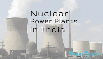 All Nuclear Power Plants Of India [PDF Download] - Exam Tyaari