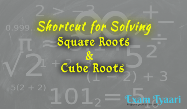 Shortcuts for Solving Square Roots and Cube Roots Problems [PDF] - ExamTyaari
