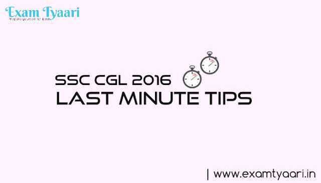 SSC-CGL 2016 : Important Workarounds to Save Time During Exam [ Last Minute Tip-2 ]