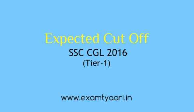Expected Cut Off  for SSC CGL 2016 Tier-1 Exam - Exam Tyaari