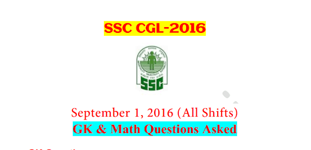 SSC CGL Tier-1 2016 : GK & Math Questions Asked On 1 September - All Shift [PDF] - Exam Tyaari