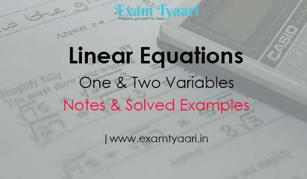 Linear Equations in One & Two Variables Notes and Solved