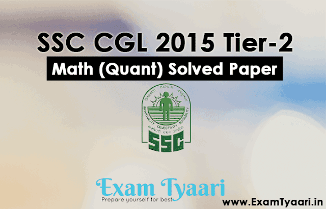 SSC CGL 2015 Tier-2 MATH Solved Exam Question Paper [ PDF Download ] - Exam Tyaari