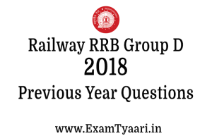 Download Previous Year RRB Group D 2018 Exam Questions PDF - Exam Tyaari