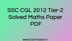 SSC CGL 2012 Tier-2 Solved Maths Paper PDF - Exam Tyaari