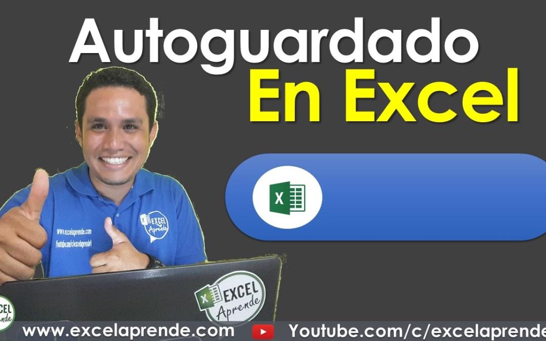 Autoguardado en Excel | Excel Aprende