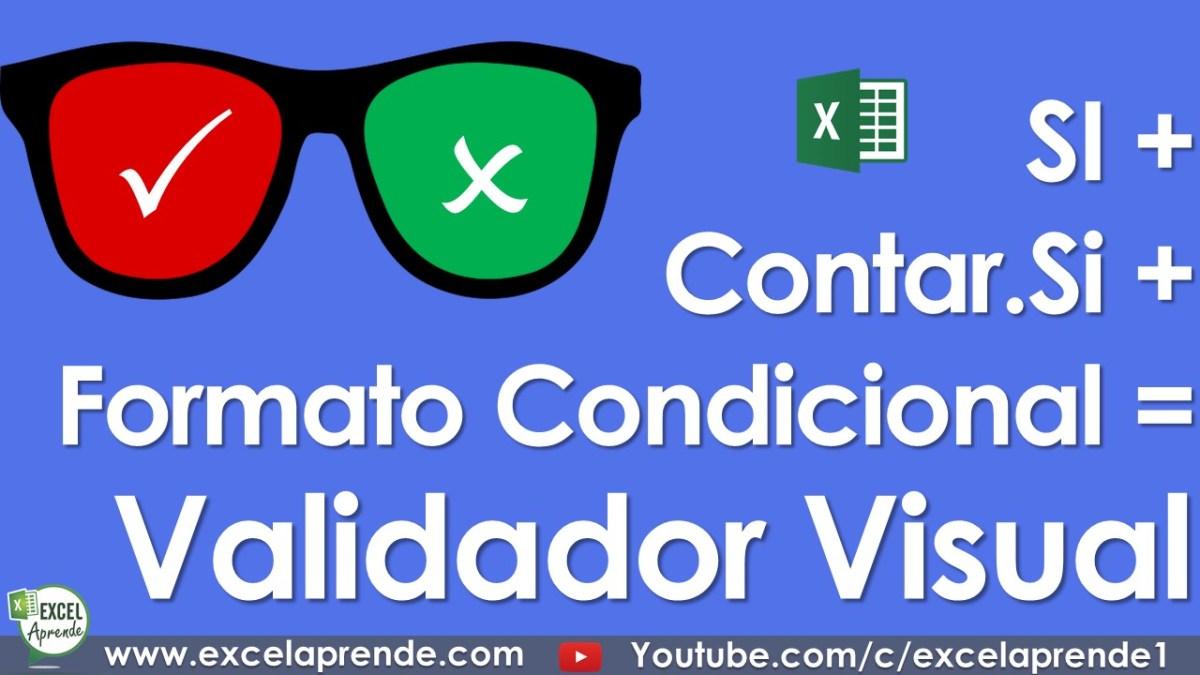 SI + Contar.Si + Formato Condicional = Validador Visual | Excel Aprende