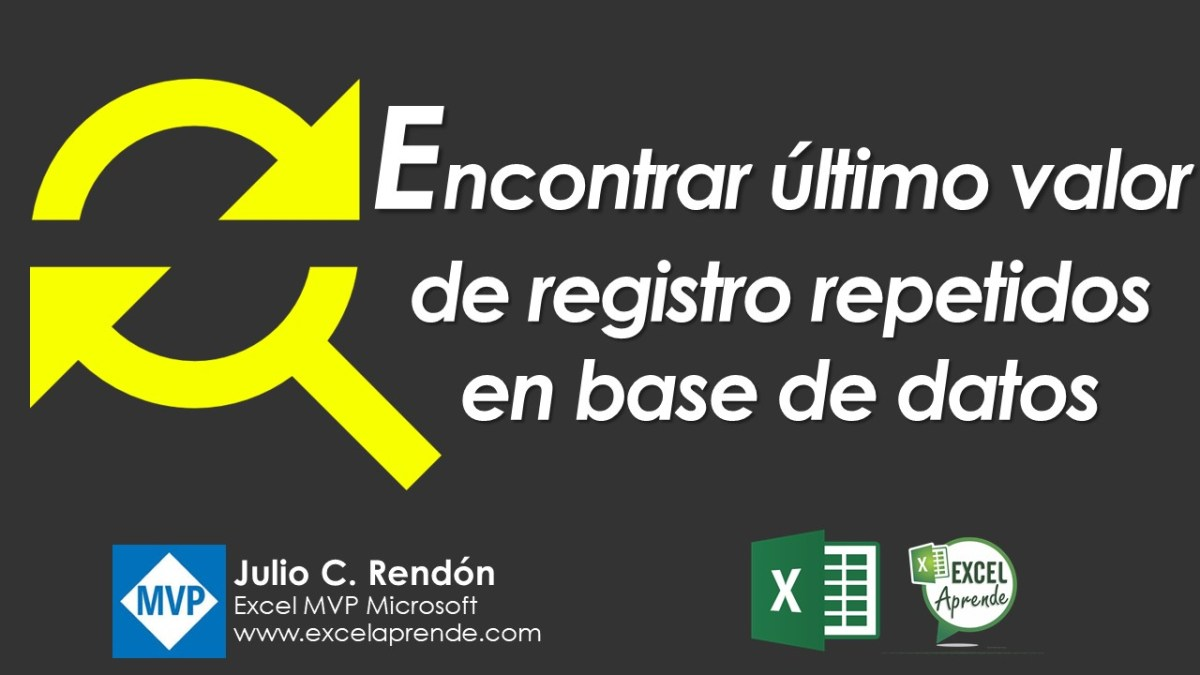 Encontrar último valor de registro repetidos en base de datos | Excel Aprende