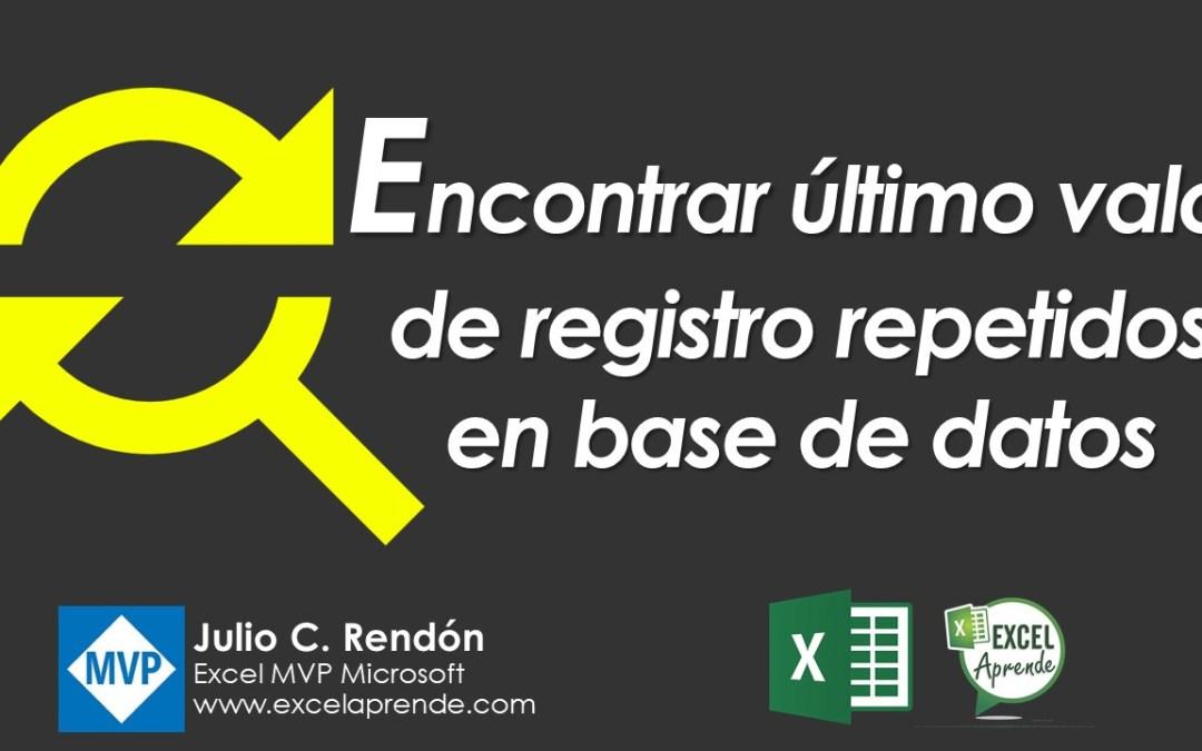 Encontrar último valor de registro repetidos en base de datos | Excel Aprende