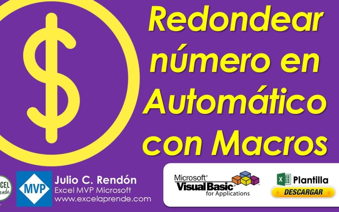 Redondear número en Automático con Macros | Excel Aprende