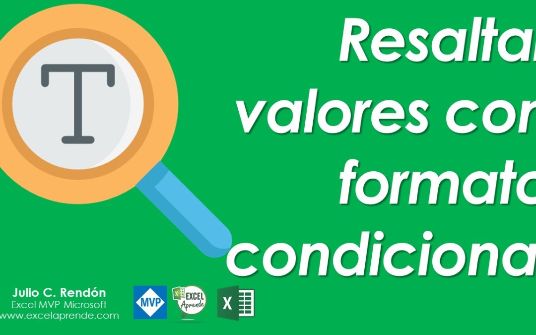 Resaltar valores con formato condicional | Excel Aprende