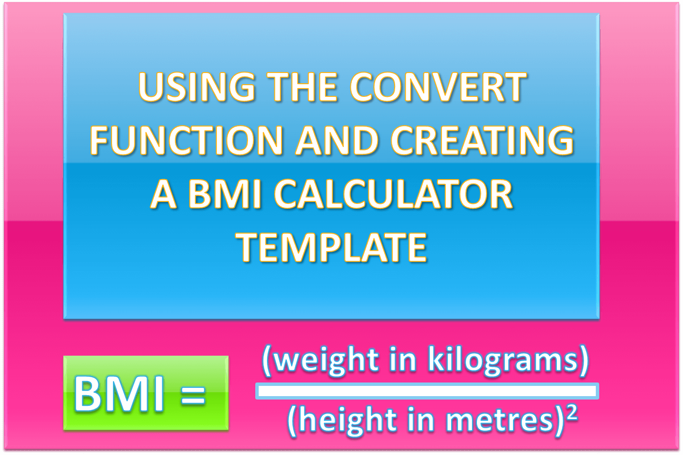 How To Use The Convert Function In Excel And Creating A Bmi Calculator Template