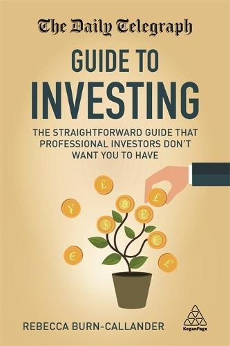 The Daily Telegraph Guide to Investing: The Straightforward Guide That Professional Investors Don't Want You to Have Book Cover