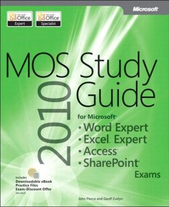 MOS 2010 Study Guide for Microsoft Word Expert - Excel Expert - Access - SharePoint