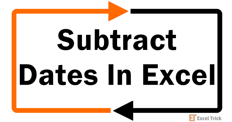 How to Subtract Dates In Excel