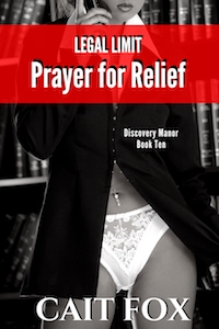 Legal Limit: Prayer for Relief by Cait Fox
