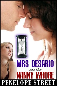 Mrs. Desario and the Nanny Whore by Penelope Street