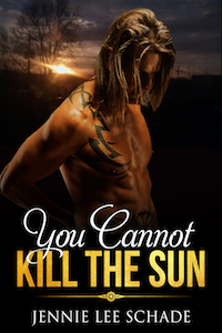 You Cannot Kill the Sun by Jennie Lee Schade