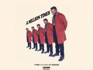 t-pain ft. O.t. Genasis A million times mp3