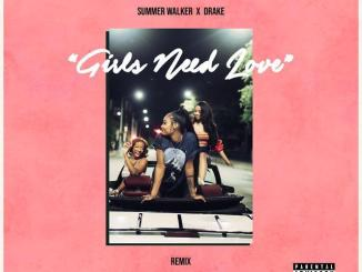 Summer Walker – Girls Need Love (Remix) Ft. Drake mp3