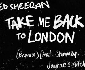 ed sheeran take me back to london remix mp3 download