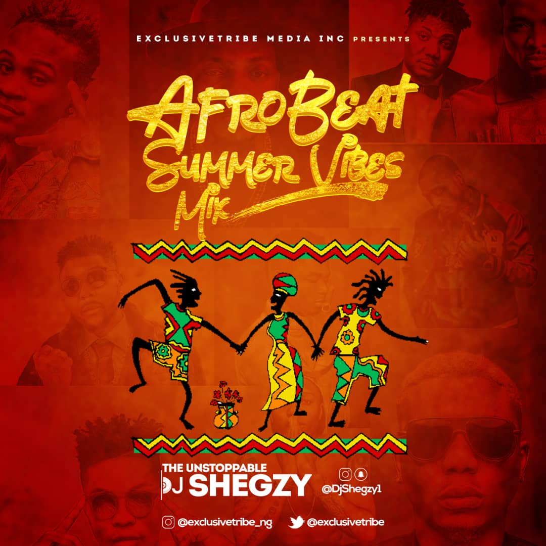 Dj Shegzy – AfroBeat Summer Vibes Mix download @djshegzy1