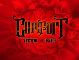 Vector comfortable ft. Davido mp3 download