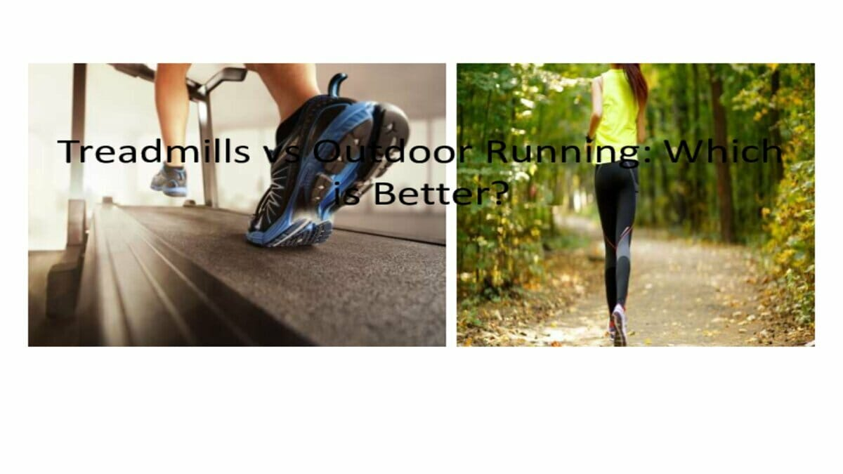 Treadmills vs Outdoor Running: Which is Better?