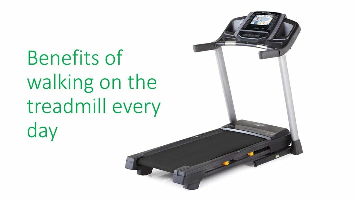 Benefits of walking on the treadmill every day