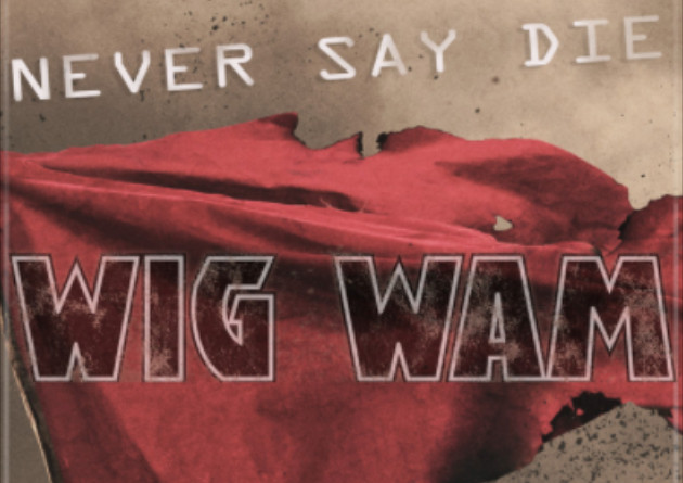 Guess who's back? Norway's beloved hard rockers WIG WAM are reunited and back with a brand new single, 'Never Say Die'