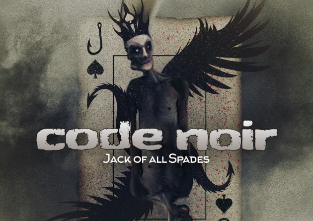 Code Noir returns with their second EP, Jack of All Spades, released on November 13th via Leviaphonic Records