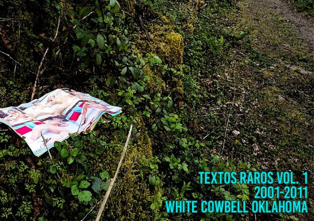 "WHITE COWBELL OKLAHOMA To Release Rarities Album ""Textos Raros – Vol. 1 – 2001-2011"""