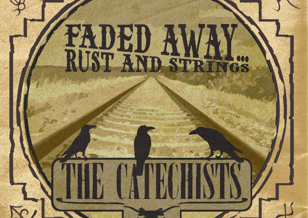 """THE CATECHISTS – Annunciano il nuovo album """"Faded Away… Rust And Strings"""""""